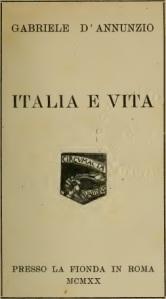 Gabriele D'Annunzio - Italia e vita (1920)