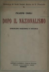 Filippo Carli - Dopo il nazionalismo (problemi nazionali e sociali) 1922